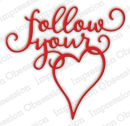 Impression Obsession Steel Dies FOLLOW YOUR HEART DIE611-J Preview Image