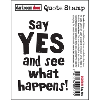 Darkroom Door Cling Stamp SAY YES Quote Stamp ddqs031