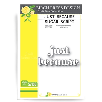 Birch Press Design JUST BECAUSE SUGAR SCRIPT Craft Dies 57150