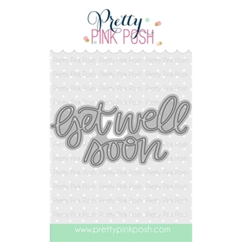 Pretty Pink Posh GET WELL SOON SCRIPT Die