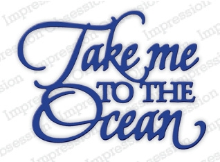 Impression Obsession Steel Dies TAKE ME TO THE OCEAN DIE687-K