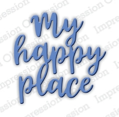 Impression Obsession Steel Dies MY HAPPY PLACE DIE700-E
