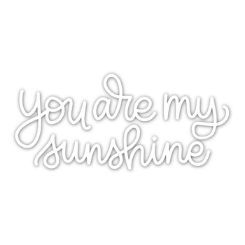 Simon Says Stamp YOU ARE MY SUNSHINE Wafer Dies sssd111834 Sending Sunshine