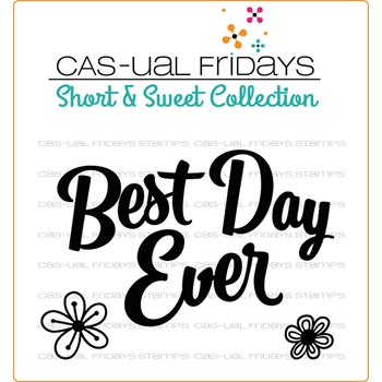 CAS-ual Fridays BEST DAY EVER Clear Stamps SS1802