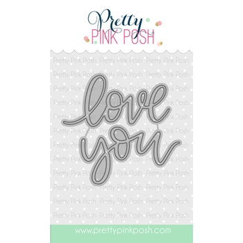Pretty Pink Posh LOVE YOU SCRIPT Dies