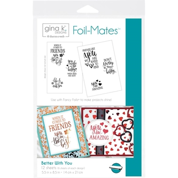 Therm O Web Gina K Designs BETTER WITH YOU Foil-Mates 18098