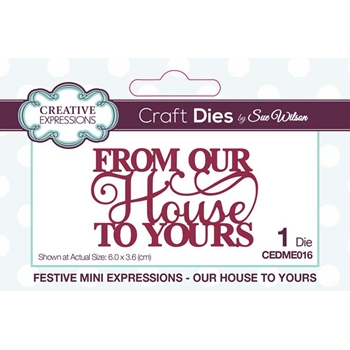 Creative Expressions OUR HOUSE TO YOURS Sue Wilson Festive Mini Expressions Die cedme016