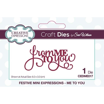 Creative Expressions ME TO YOU Sue Wilson Festive Mini Expressions Die cedme017
