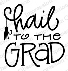 Impression Obsession Cling Stamp HAIL TO THE GRAD D21105
