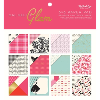 My Mind's Eye 6 x 6 GAL MEETS GLAM Paper Pad gmg110