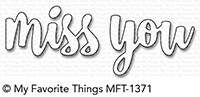 My Favorite Things MISS YOU Die-Namics MFT1371