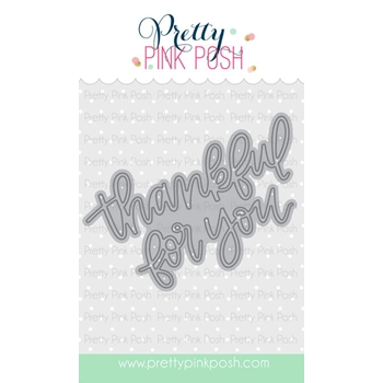 Pretty Pink Posh THANKFUL FOR YOU SCRIPT Die