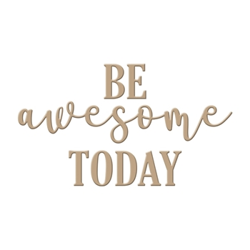 GLP-011 Spellbinders BE AWESOME TODAY Glimmer Hot Foil Plate