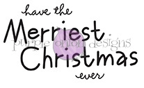 Purple Onion Designs HAVE THE MERRIEST CHRISTMAS Cling Stamp pod6001