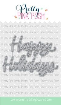 Pretty Pink Posh HAPPY HOLIDAYS SCRIPT Dies