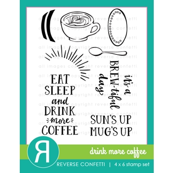 Reverse Confetti DRINK MORE COFFEE Clear Stamps