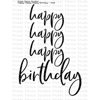 Picket Fence Studios HAPPY HAPPY HAPPY BIRTHDAY Clear Stamp s131