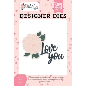 Echo Park LOVE YOU FLORAL Die Set ym168040