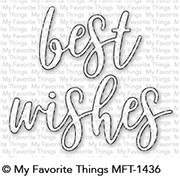 My Favorite Things BEST WISHES Die-Namics MFT1436