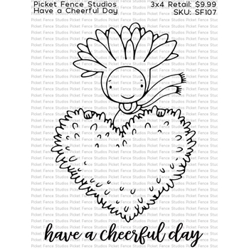 Picket Fence Studios HAVE A CHEERFUL DAY Clear Stamps sf107