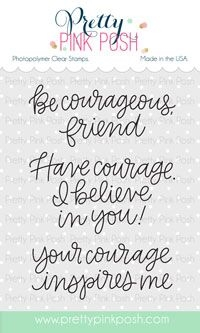 Pretty Pink Posh Simple Sayings COURAGE Clear Stamps