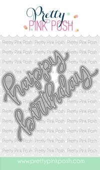 Pretty Pink Posh HAPPY BIRTHDAY SCRIPT Die