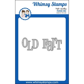 Whimsy Stamps OLD FART WORD Die WSD276