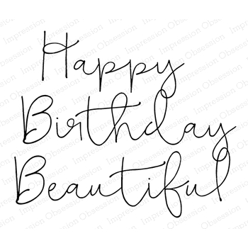 Impression Obsession Cling Stamp HAPPY BIRTHDAY BEAUTIFUL G20693
