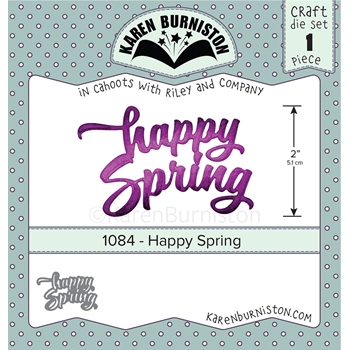 Karen Burniston HAPPY SPRING Die 1084