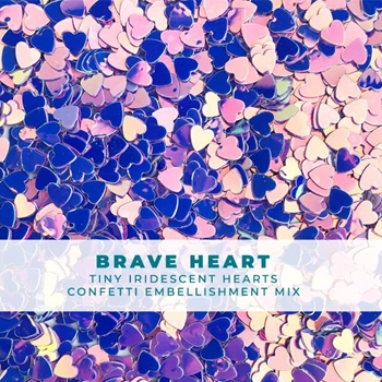 Trinity Stamps BRAVE HEART ITTY-BITTY IRIDESCENT CONFETTI Embellishment Bag 1549243748