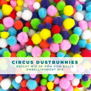 Trinity Stamps CIRCUS DUSTBUNNIES POM POM Embellishment Bag 1549250557