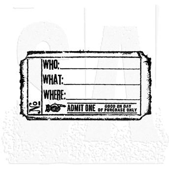 Tim Holtz Rubber Stamp WHO WHAT WHERE TICKET G2-1611 Stampers Anonymous