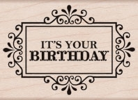 Hero Arts IT'S YOUR BIRTHDAY Rubber Stamp F5564*
